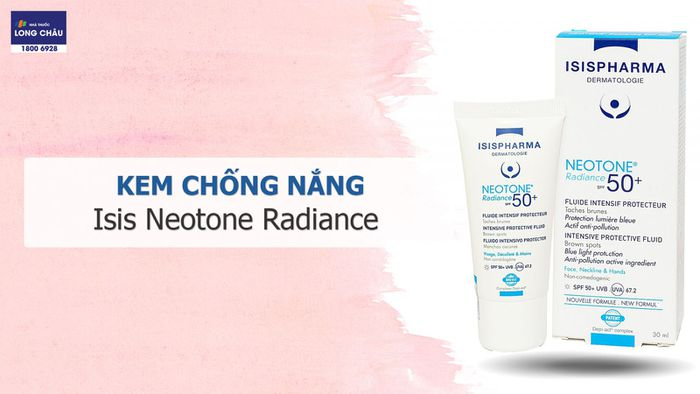 kem chống nắng Isis Neotone Radiance SPF 50